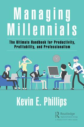 Managing Millennials: The Ultimate Handbook for Productivity, Profitability, and Professionalism book cover