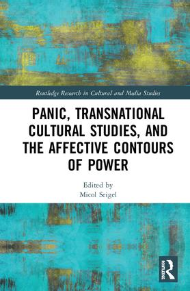 Panic, Transnational Cultural Studies, and the Affective Contours of Power: 1st Edition (Hardback) book cover