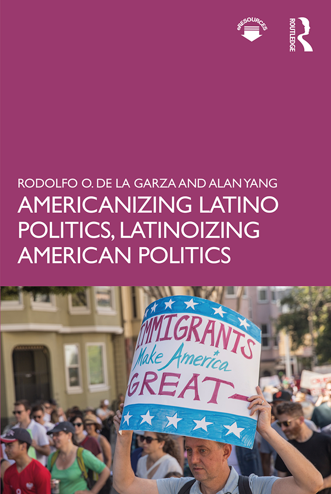 Americanizing Latino Politics, Latinoizing American Politics book cover
