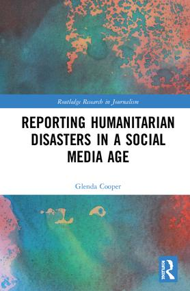 Reporting Humanitarian Disasters in a Social Media Age book cover