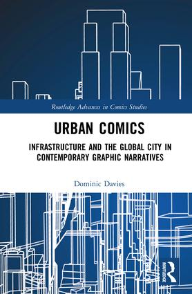Urban Comics: Infrastructure and the Global City in Contemporary Graphic Narratives book cover