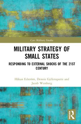 Military Strategy of Small States: Responding to External Shocks of the 21st Century book cover