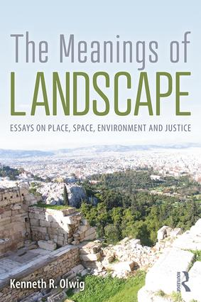 The Meanings of Landscape: Essays on Place, Space, Environment and Justice book cover