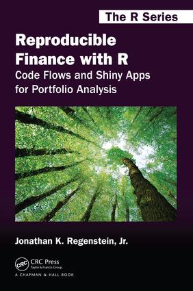 Reproducible Finance with R: Code Flows and Shiny Apps for Portfolio Analysis, 1st Edition (Paperback) book cover