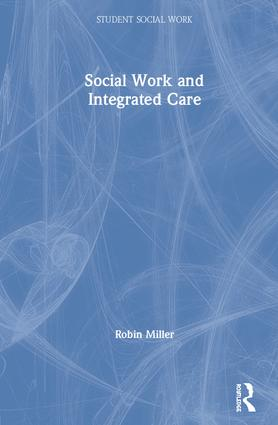 Social Work and Integrated Care book cover