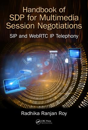 Handbook of SDP for Multimedia Session Negotiations: SIP and WebRTC IP Telephony, 1st Edition (e-Book) book cover