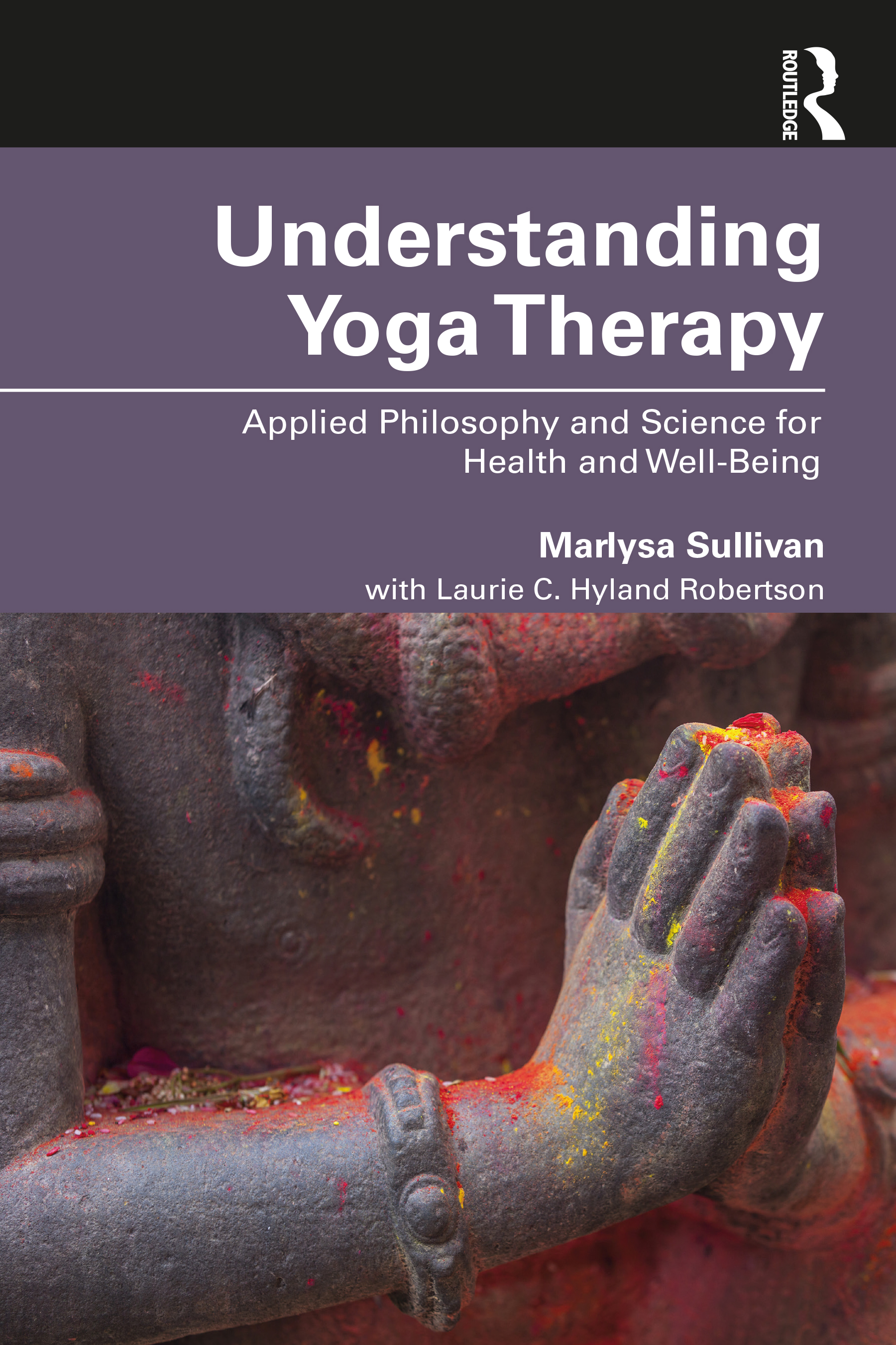 Understanding Yoga Therapy: Applied Philosophy and Science for Health and Well-Being book cover