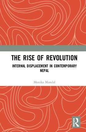 The Rise of Revolution: Internal Displacement in Contemporary Nepal book cover