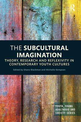 The Subcultural Imagination: Theory, Research and Reflexivity in Contemporary Youth Cultures, 1st Edition (e-Book) book cover