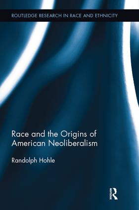 Race and the Origins of American Neoliberalism book cover