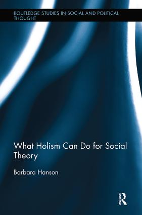 What Holism Can Do for Social Theory: 1st Edition (Paperback) book cover