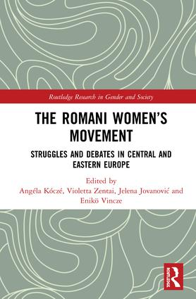 The Romani Women's Movement: Struggles and Debates in Central and Eastern Europe book cover