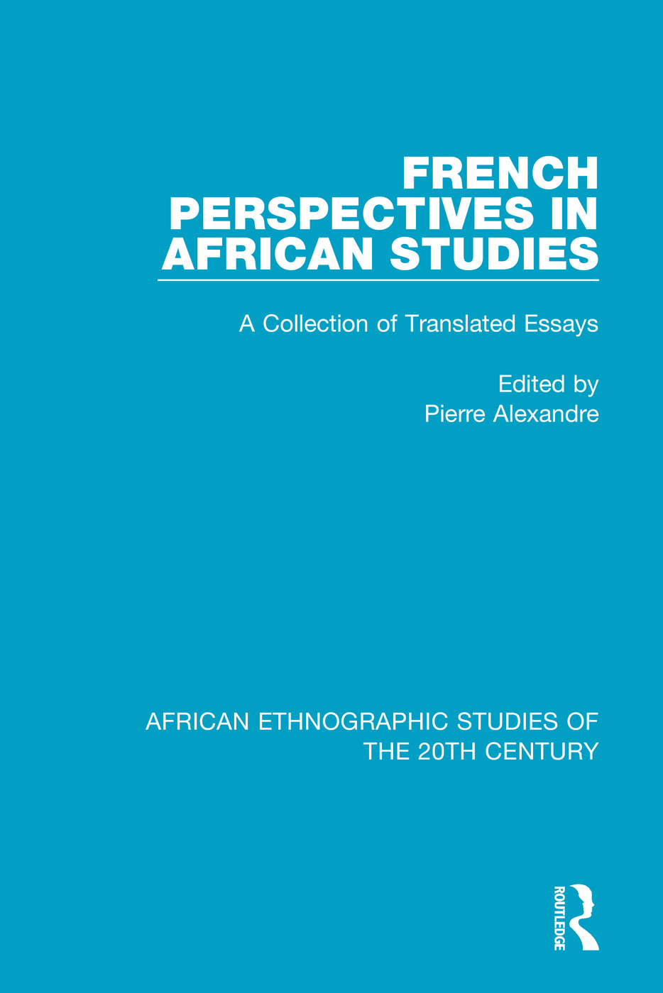French Perspectives in African Studies: A Collection of Translated Essays book cover