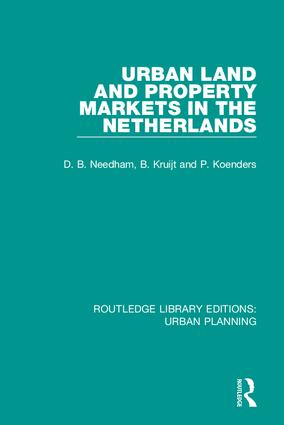 Urban Land and Property Markets in The Netherlands: 1st Edition (Hardback) book cover