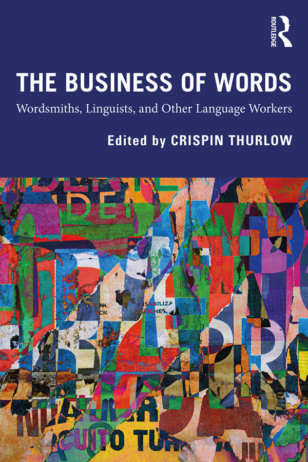 The Business of Words: Wordsmiths, Linguistics, and Other Language Workers book cover