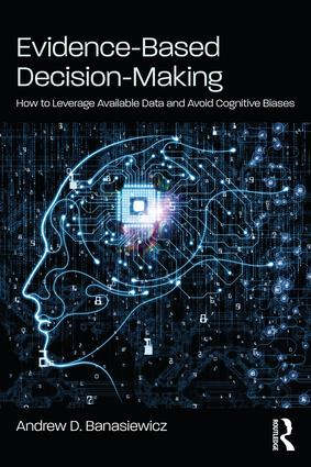 Evidence-Based Decision-Making: How to Leverage Available Data & Avoid Cognitive Biases book cover