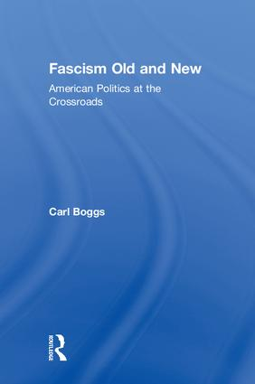 Fascism Old and New: American Politics at the Crossroads book cover