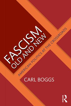 Fascism Old and New: American Politics at the Crossroads, 1st Edition (Paperback) book cover