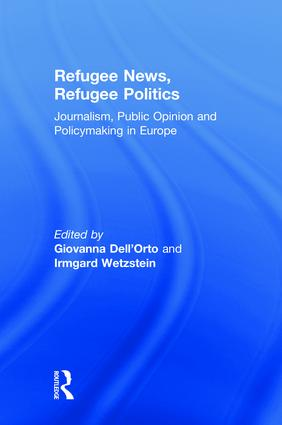 Refugee News, Refugee Politics: Journalism, Public Opinion and Policymaking in Europe book cover
