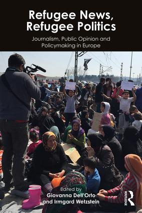 Refugee News, Refugee Politics: Journalism, Public Opinion and Policymaking in Europe, 1st Edition (Paperback) book cover