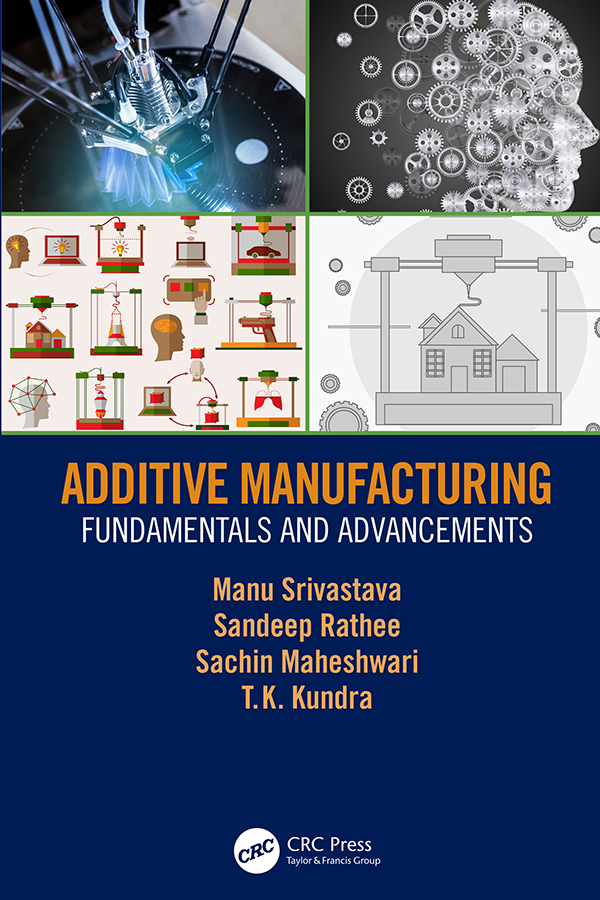 Additive Manufacturing: Fundamentals and Advancements book cover