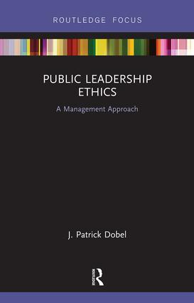 Public Leadership Ethics: A Management Approach, 1st Edition (Hardback) book cover