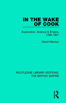 In the Wake of Cook: Exploration, Science and Empire, 1780-1801, 1st Edition (Hardback) book cover