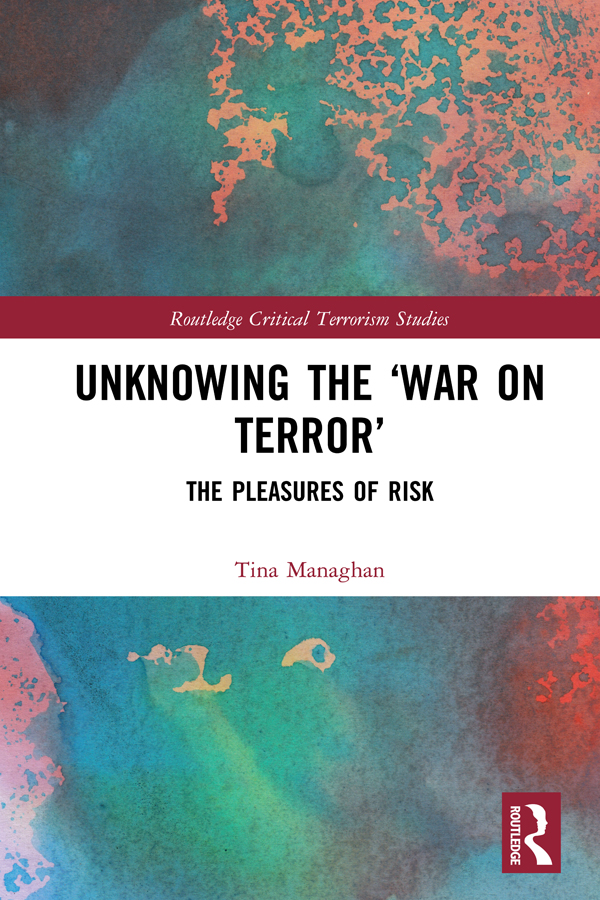 Unknowing the 'War on Terror': The Pleasures of Risk book cover
