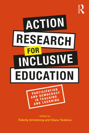 Action Research for Inclusive Education: Participation and Democracy in Teaching and Learning book cover