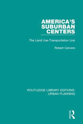 America's Suburban Centers: The Land Use-Transportation Link, 1st Edition (Hardback) book cover
