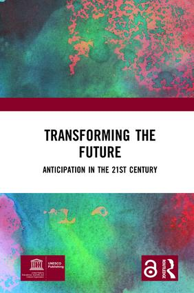 Transforming the Future (Open Access): Anticipation in the 21st Century book cover