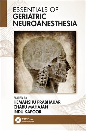 Essentials of Geriatric Neuroanesthesia: 1st Edition (Hardback) book cover