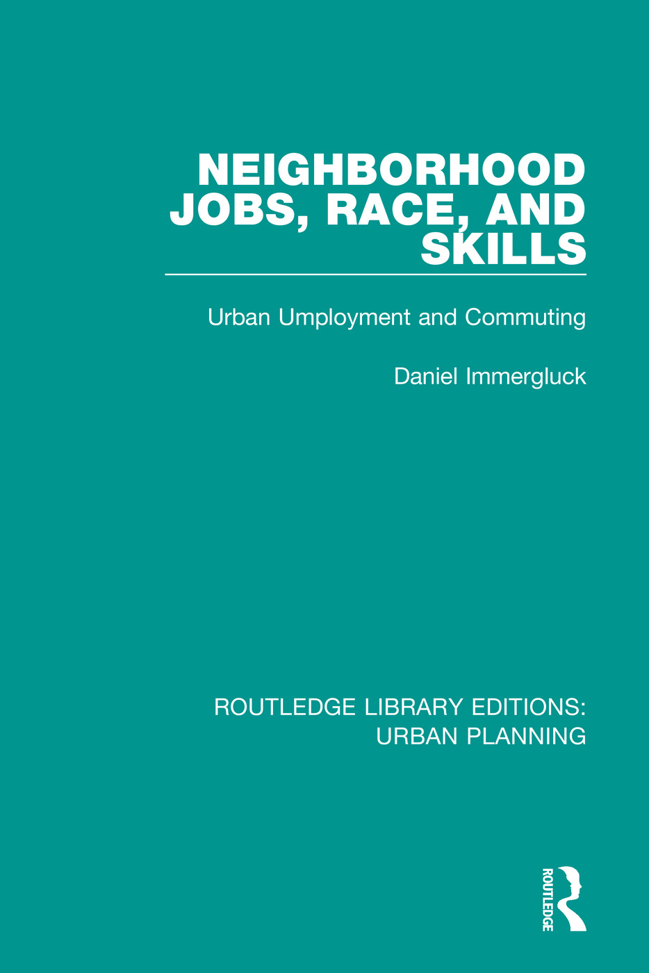 Neighborhood Jobs, Race, and Skills: Urban Employment and Commuting book cover