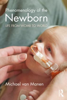 Phenomenology of the Newborn: Life from Womb to World book cover