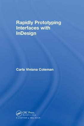 Rapidly Prototyping Interfaces with InDesign: 1st Edition (Hardback) book cover