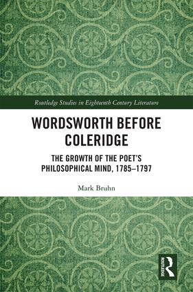 Wordsworth Before Coleridge: The Growth of the Poet's Philosophical Mind, 1785-1797 book cover