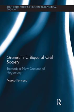 Gramsci's Critique of Civil Society: Towards a New Concept of Hegemony book cover