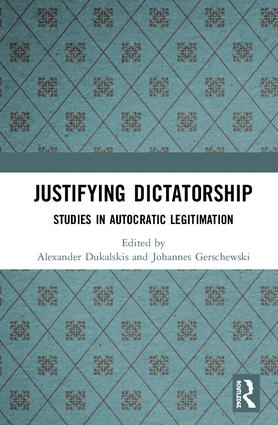 Justifying Dictatorship: Studies in Autocratic Legitimation, 1st Edition (Paperback) book cover