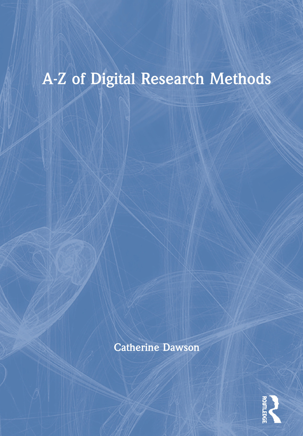 A–Z of Digital Research Methods