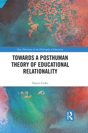 Towards a Posthuman Theory of Educational Relationality book cover