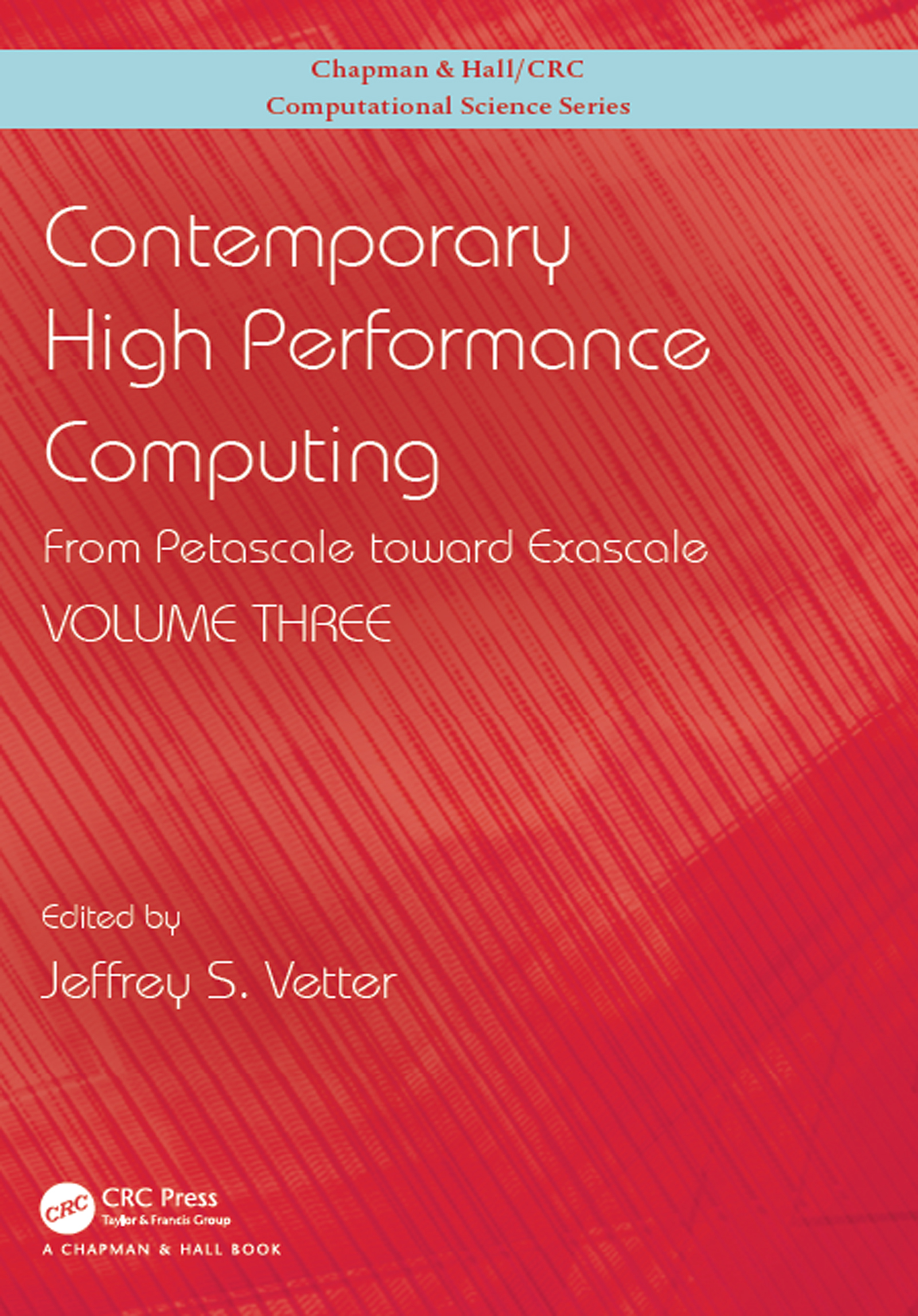 Contemporary High Performance Computing: From Petascale toward Exascale, Volume 3 book cover