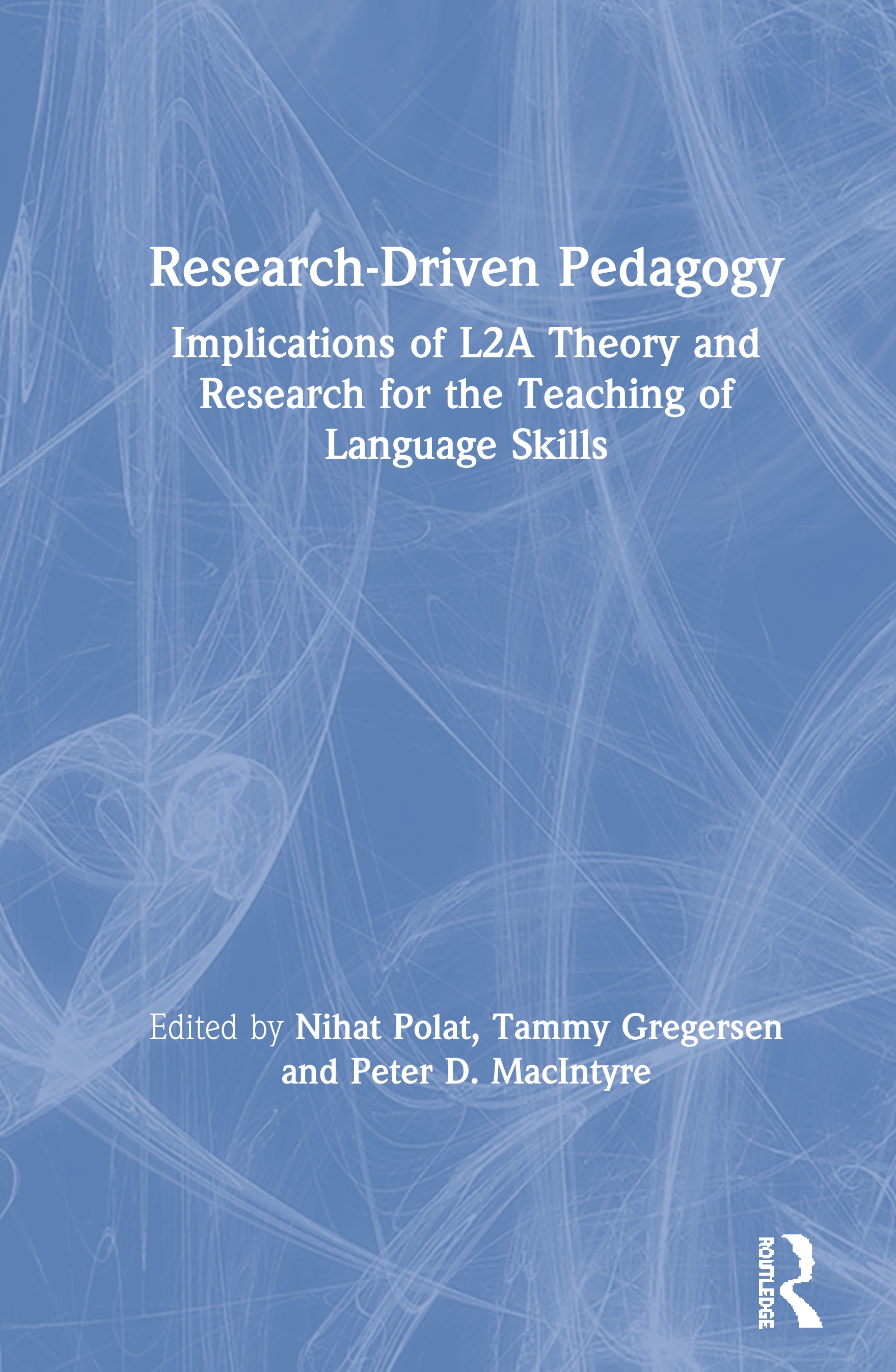 Research-Driven Pedagogy: Implications of L2A Theory and Research for the Teaching of Language Skills book cover