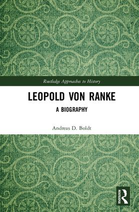 Leopold Von Ranke: A Biography book cover