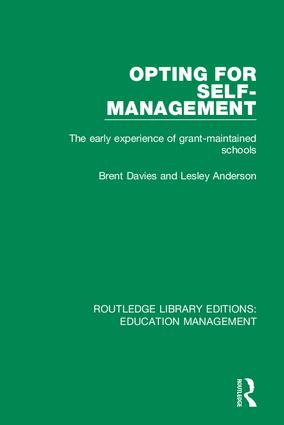 Opting for Self-management: The Early Experience of Grant-maintained Schools book cover