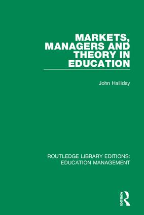 Markets, Managers and Theory in Education: 1st Edition (Hardback) book cover