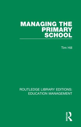 Managing the Primary School: 1st Edition (Hardback) book cover