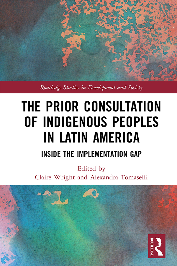 The Prior Consultation of Indigenous Peoples in Latin America: Inside the Implementation Gap book cover