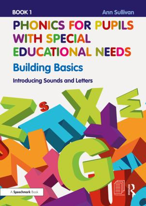 Phonics for Pupils with Special Educational Needs Book 1: Building Basics: Introducing Sounds and Letters book cover