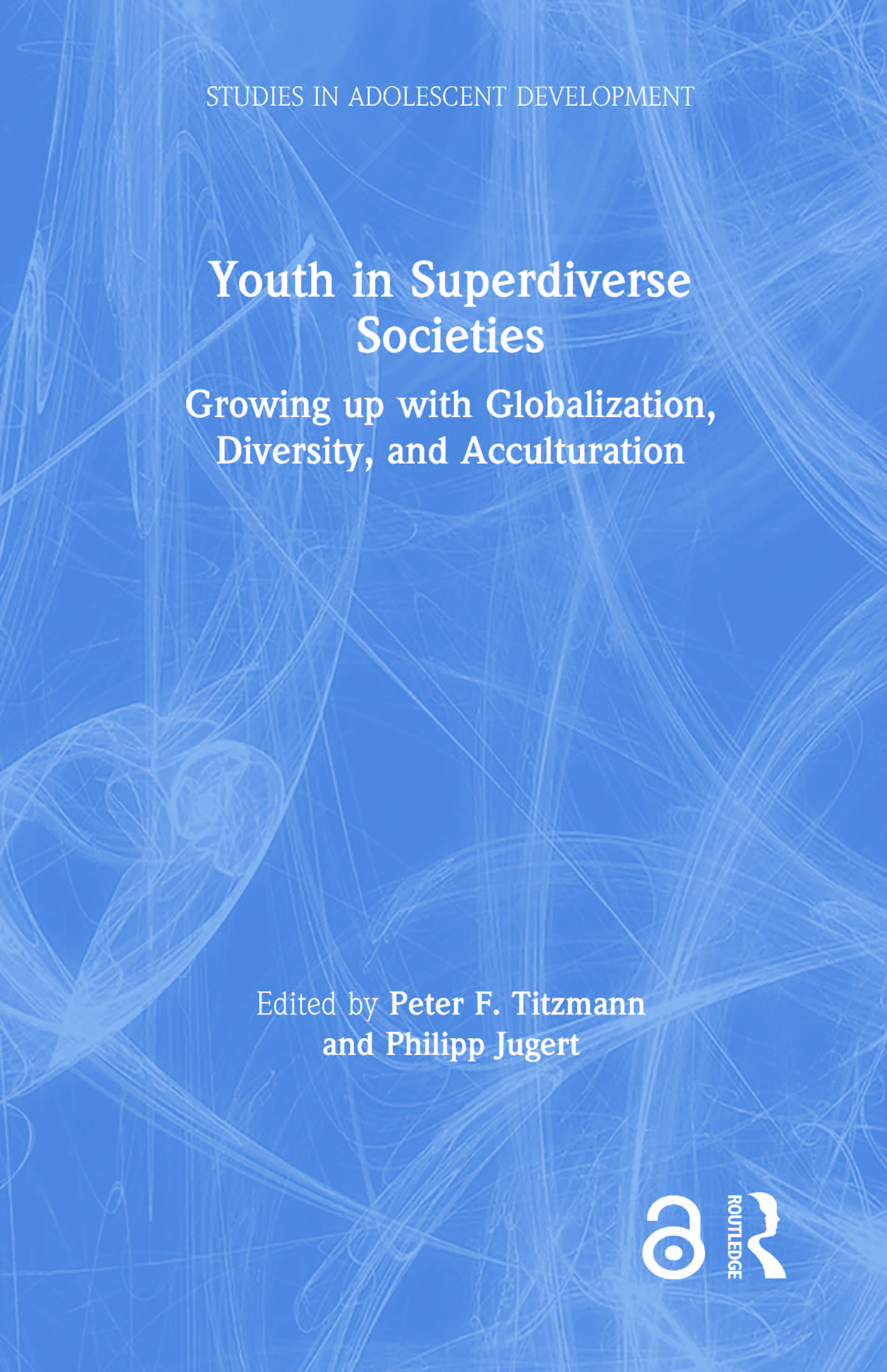 Youth in Superdiverse Societies: Growing up with globalization, diversity, and acculturation book cover