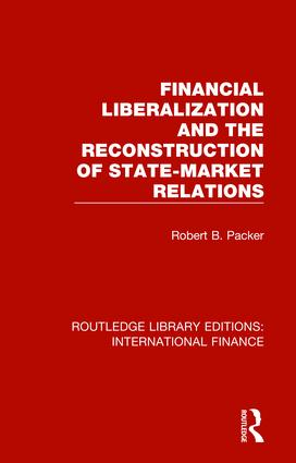 Financial Liberalization and the Reconstruction of State-Market Relations book cover